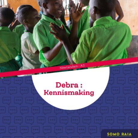 Debra : Kennismaking